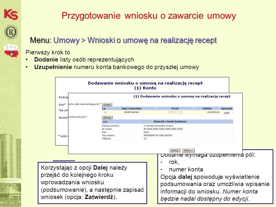 Przygotowanie wniosku o zawarcie umowy Menu: Umowy > Wnioski o umowę na realizację recept 26 Zapisanie podstawowych informacji o wniosku spowoduje wygenerowanie go na liście ze statusem przygotowanie.
