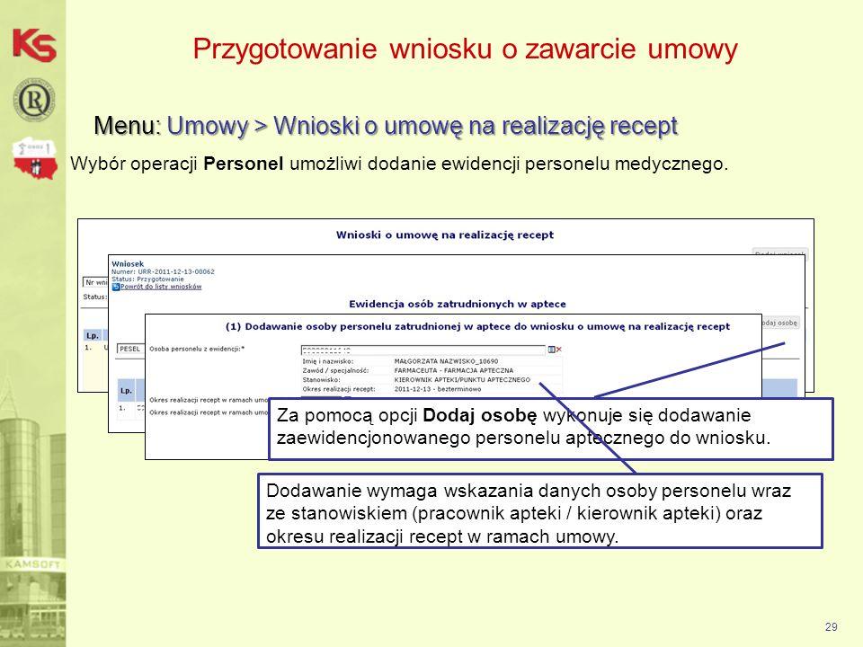 30 Przygotowanie wniosku o zawarcie umowy Menu: Umowy > Wnioski o umowę na realizację recept Wybór operacji Przekaż umożliwi przesłanie wersji elektronicznej wniosku do OW NFZ.