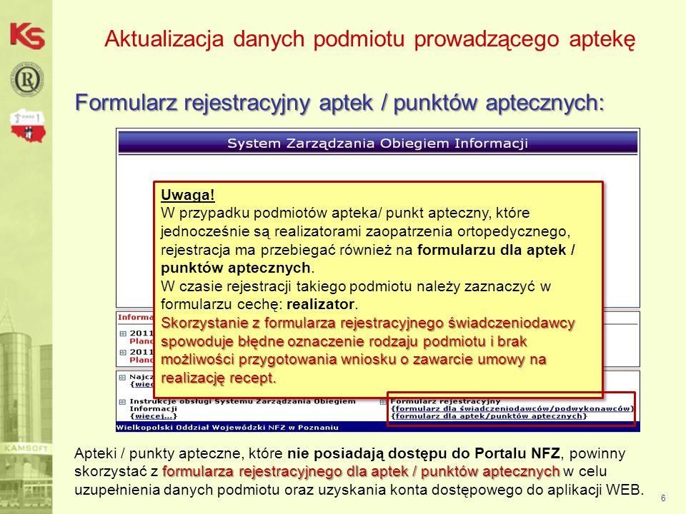 Aktualizacja danych podmiotu prowadzącego aptekę Formularz rejestracyjny aptek / punktów aptecznych: 6 formularza rejestracyjnego dla aptek / punktów
