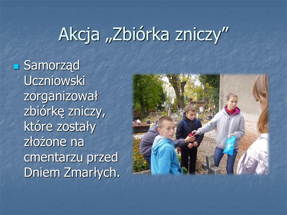 Akcja Zbiórka zniczy Samorząd Uczniowski zorganizował zbiórkę zniczy, które zostały złożone na cmentarzu przed Dniem Zmarłych. Samorząd Uczniowski zor