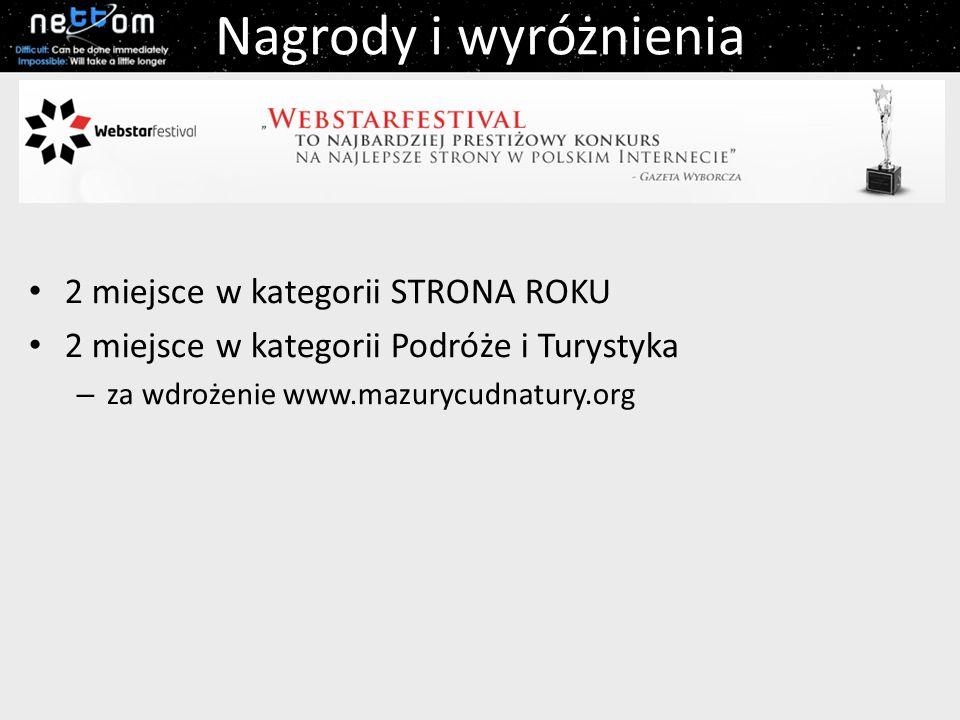 2 miejsce w kategorii STRONA ROKU 2 miejsce w kategorii Podróże i Turystyka – za wdrożenie www.mazurycudnatury.org