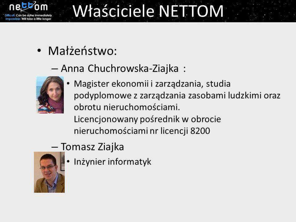 Właściciele NETTOM Małżeństwo: – Anna Chuchrowska-Ziajka : Magister ekonomii i zarządzania, studia podyplomowe z zarządzania zasobami ludzkimi oraz obrotu nieruchomościami.
