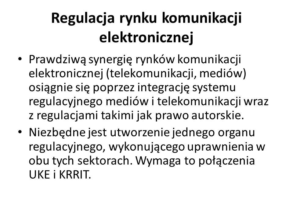 Regulacja rynku komunikacji elektronicznej Prawdziwą synergię rynków komunikacji elektronicznej (telekomunikacji, mediów) osiągnie się poprzez integrację systemu regulacyjnego mediów i telekomunikacji wraz z regulacjami takimi jak prawo autorskie.