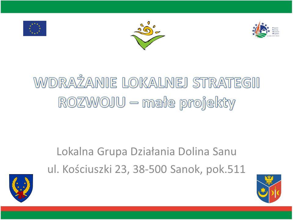 Lokalna Grupa Działania Dolina Sanu ul. Kościuszki 23, 38-500 Sanok, pok.511