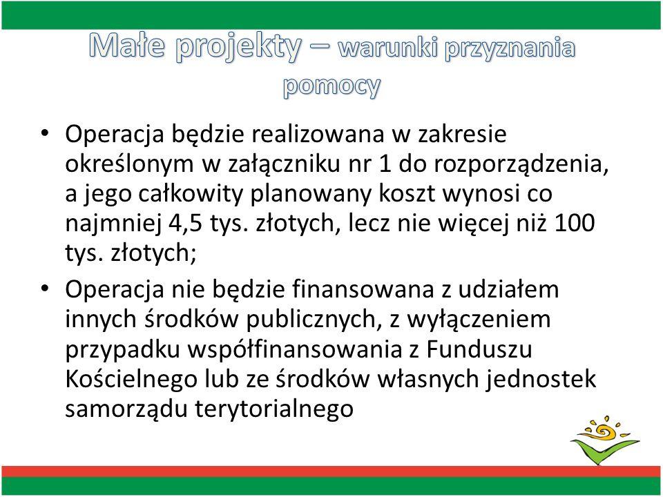 Operacja będzie realizowana w nie więcej niż dwóch etapach, jej zakończenie i złożenie wniosku o płatność ostateczną będącą refundacją kosztów kwalifikowalnych wypłacaną po zrealizowaniu całego małego projektu nastąpi w terminie 2 lat od dnia zawarcia umowy, na podstawie której jest przyznawana pomoc na małe projekty, lecz nie później niż do dnia 31 grudnia 2014 r., przy czym płatność ostateczna będzie obejmować nie mniej niż 25 % łącznej planowanej kwoty pomocy.