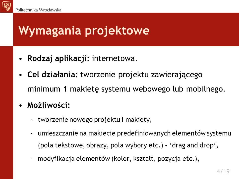 Wymagania projektowe Rodzaj aplikacji: internetowa. Cel działania: tworzenie projektu zawierającego minimum 1 makietę systemu webowego lub mobilnego.