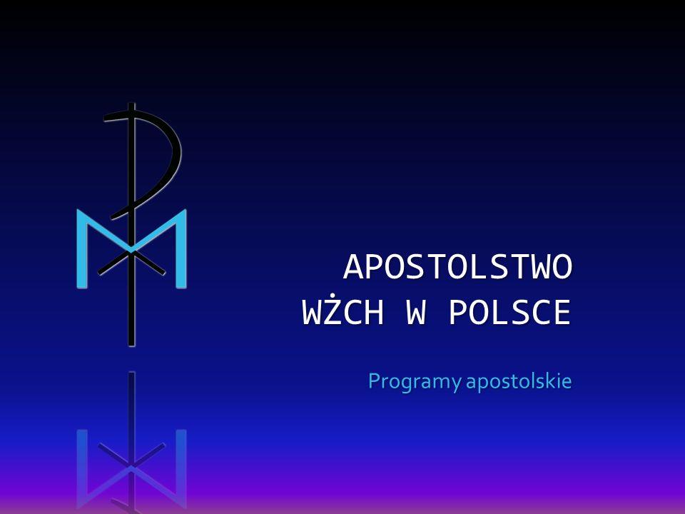 APOSTOLSTWO WŻCH W POLSCE Programy apostolskie