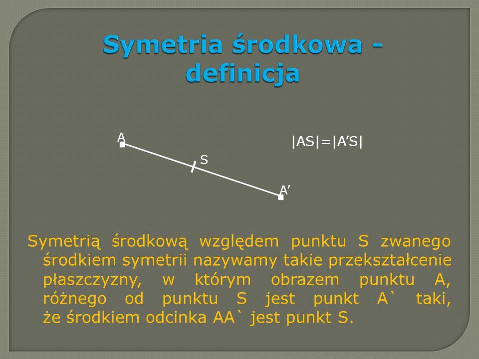 Symetria środkowa - definicja Symetrią środkową względem punktu S zwanego środkiem symetrii nazywamy takie przekształcenie płaszczyzny, w którym obraz