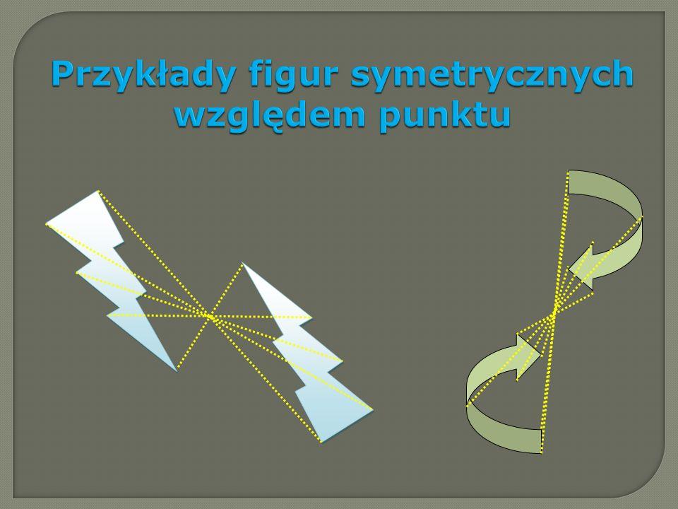 Przykłady figur symetrycznych względem punktu