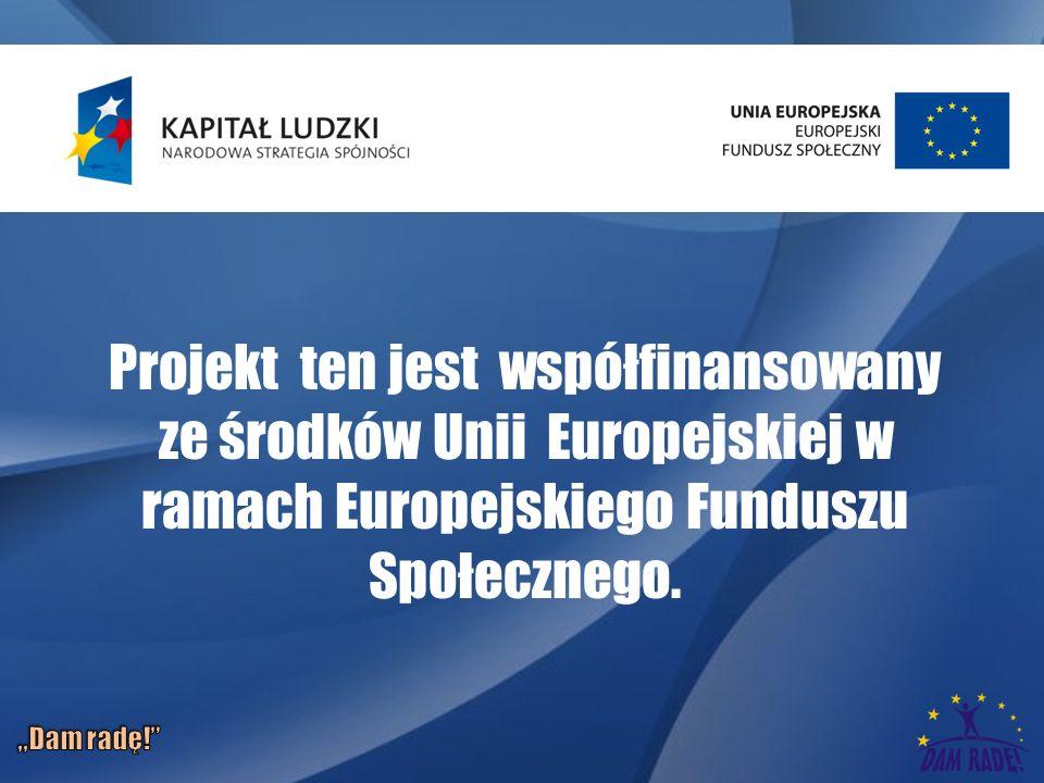 Projekt ten jest współfinansowany ze środków Unii Europejskiej w ramach Europejskiego Funduszu Społecznego.