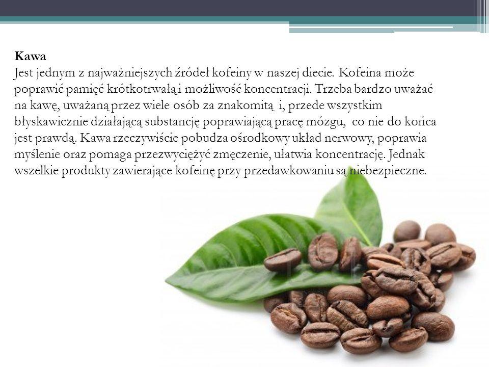 Kawa Jest jednym z najważniejszych źródeł kofeiny w naszej diecie. Kofeina może poprawić pamięć krótkotrwałą i możliwość koncentracji. Trzeba bardzo u