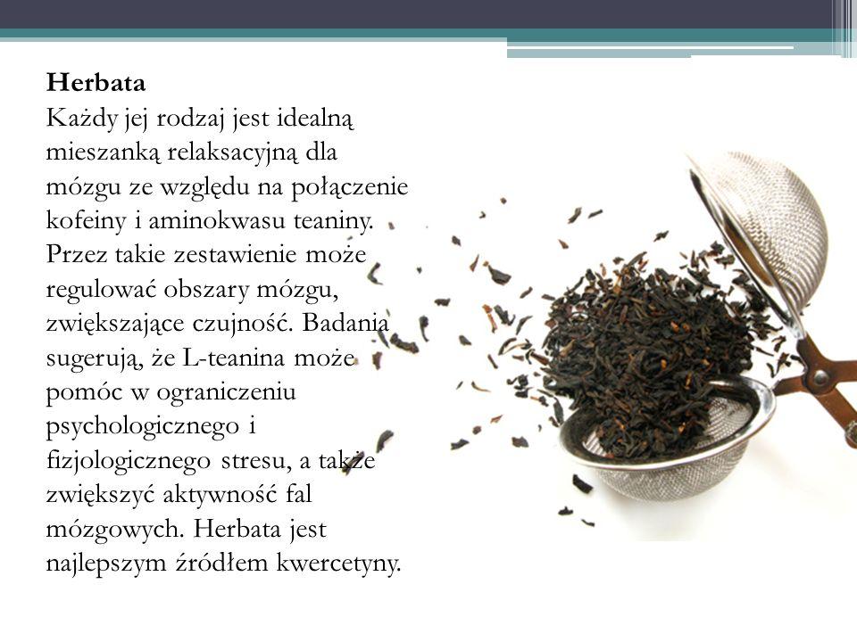Herbata Każdy jej rodzaj jest idealną mieszanką relaksacyjną dla mózgu ze względu na połączenie kofeiny i aminokwasu teaniny. Przez takie zestawienie