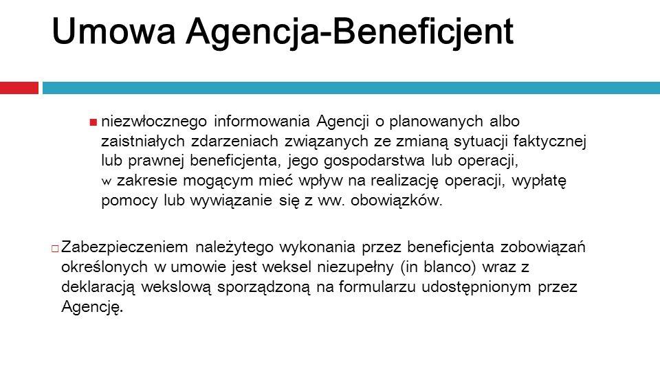 niezwłocznego informowania Agencji o planowanych albo zaistniałych zdarzeniach związanych ze zmianą sytuacji faktycznej lub prawnej beneficjenta, jego