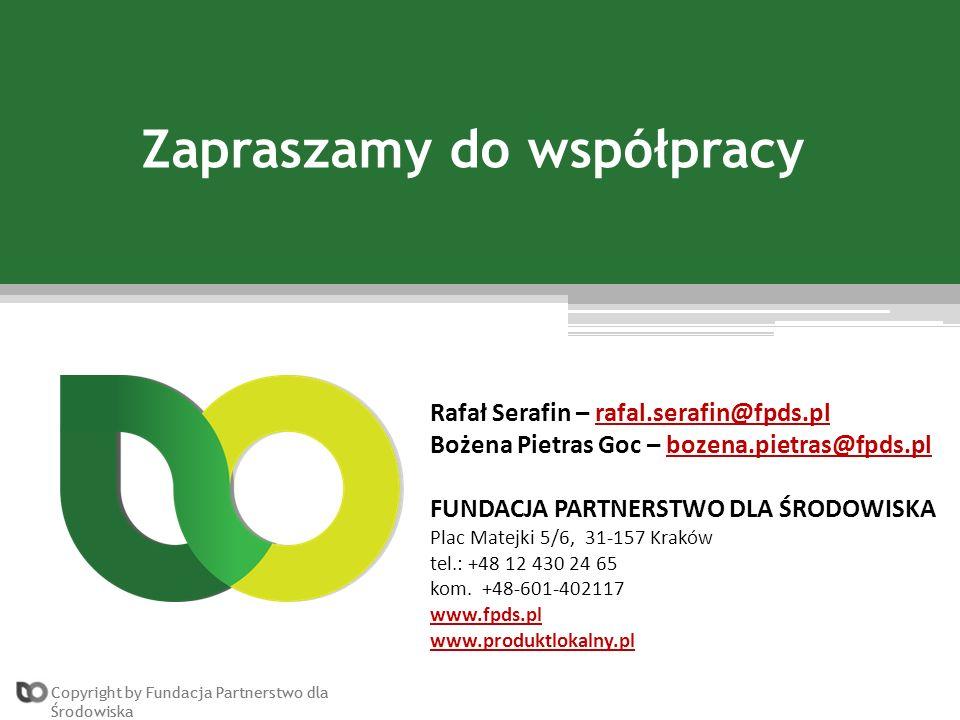 Copyright by Fundacja Partnerstwo dla Środowiska Rafał Serafin – rafal.serafin@fpds.plrafal.serafin@fpds.pl Bożena Pietras Goc – bozena.pietras@fpds.p