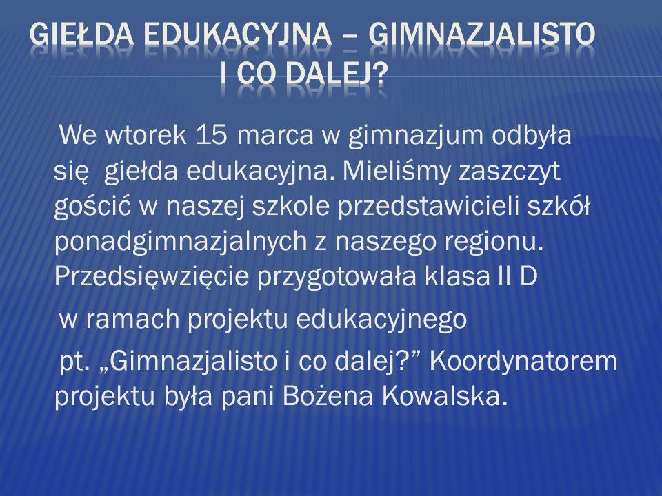 We wtorek 15 marca w gimnazjum odbyła się giełda edukacyjna.