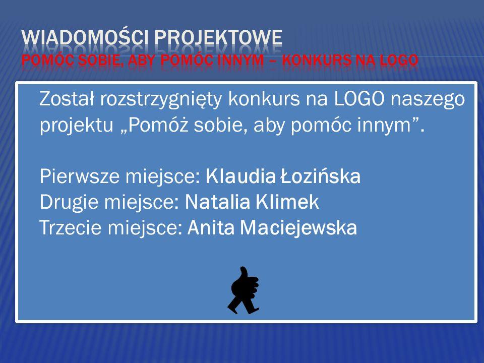 Został rozstrzygnięty konkurs na LOGO naszego projektu Pomóż sobie, aby pomóc innym. Pierwsze miejsce: Klaudia Łozińska Drugie miejsce: Natalia Klimek
