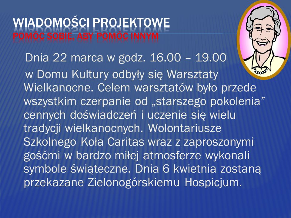 Dnia 22 marca w godz. 16.00 – 19.00 w Domu Kultury odbyły się Warsztaty Wielkanocne.