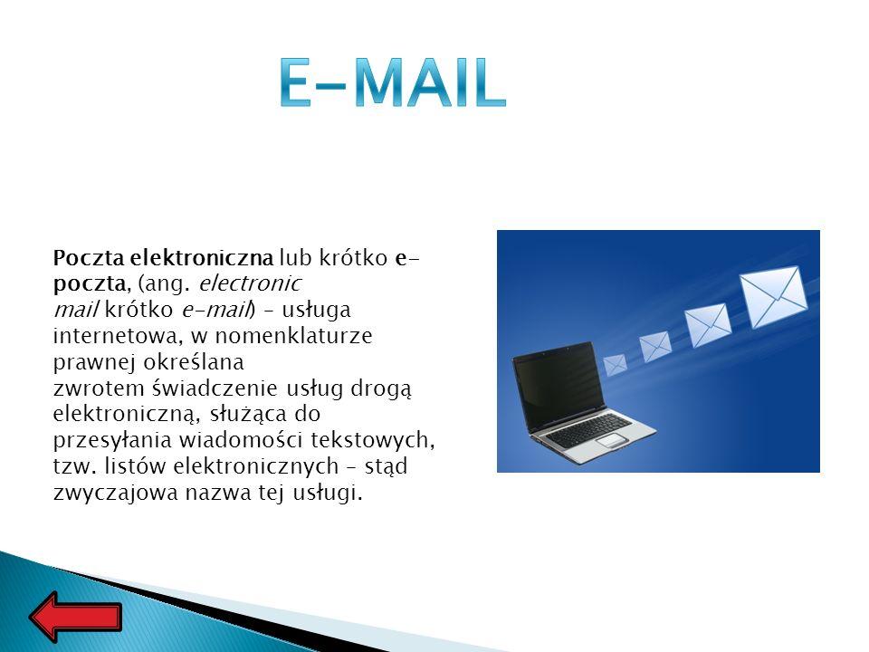 Poczta elektroniczna lub krótko e- poczta, (ang.
