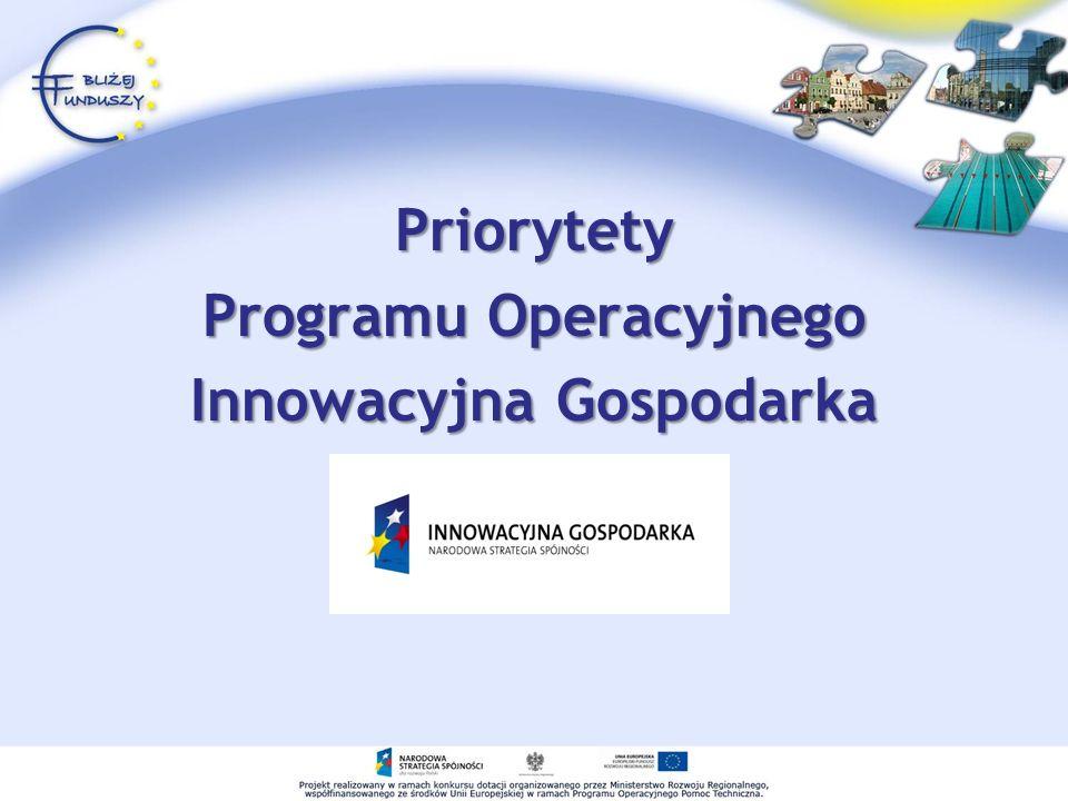 Priorytety Programu Operacyjnego Innowacyjna Gospodarka