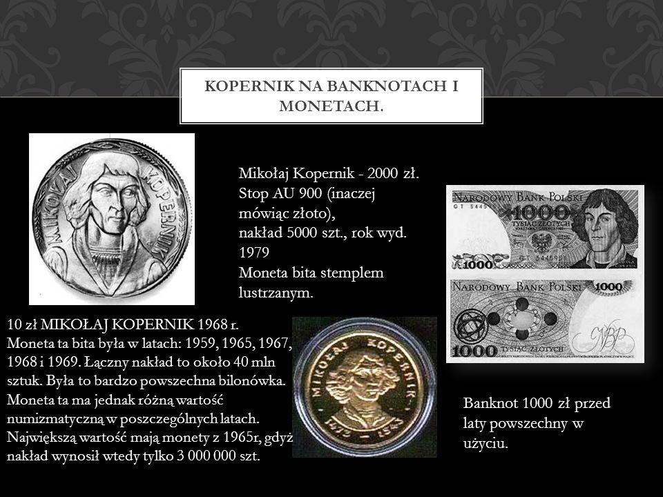 KOPERNIK NA BANKNOTACH I MONETACH. Mikołaj Kopernik - 2000 zł. Stop AU 900 (inaczej mówiąc złoto), nakład 5000 szt., rok wyd. 1979 Moneta bita stemple