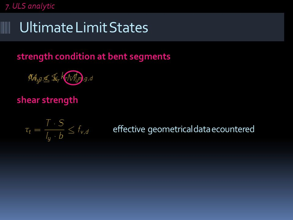 Ultimate Limit States strength condition at bent segments shear strength effective geometrical data ecountered 7.