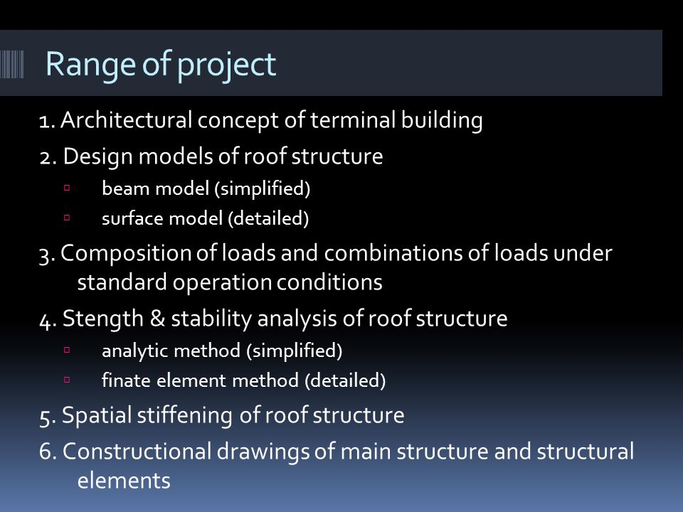 Range of project 1.Architectural concept of terminal building 2.