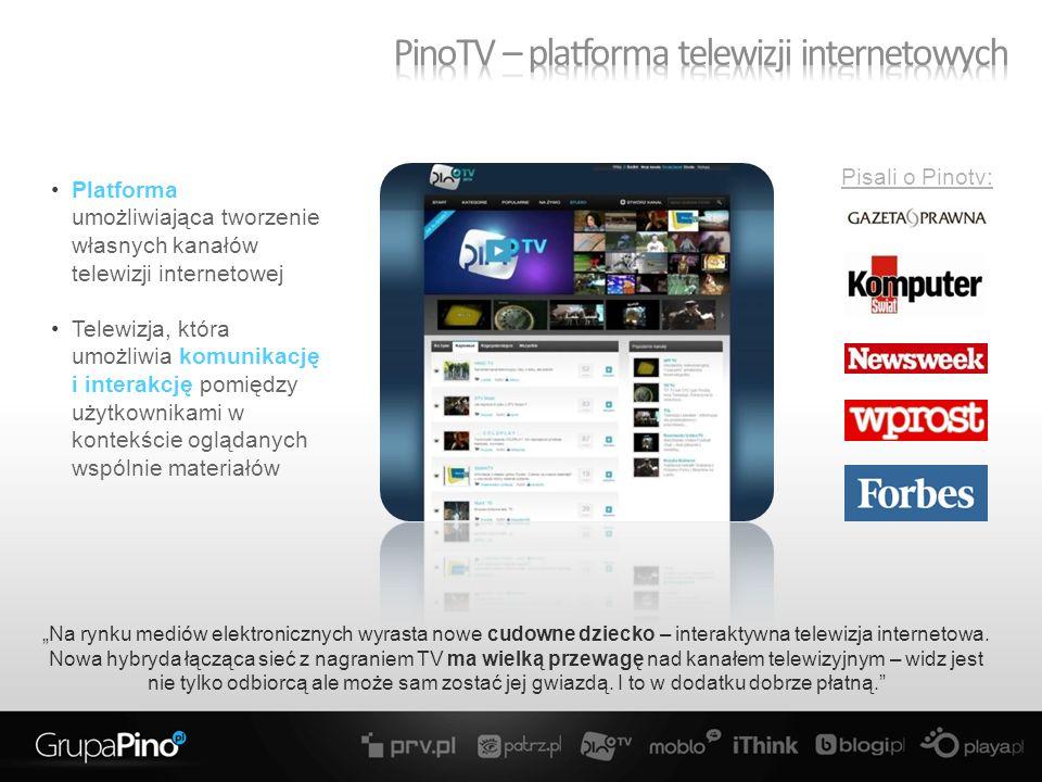 Platforma umożliwiająca tworzenie własnych kanałów telewizji internetowej Telewizja, która umożliwia komunikację i interakcję pomiędzy użytkownikami w kontekście oglądanych wspólnie materiałów Pisali o Pinotv: Na rynku mediów elektronicznych wyrasta nowe cudowne dziecko – interaktywna telewizja internetowa.