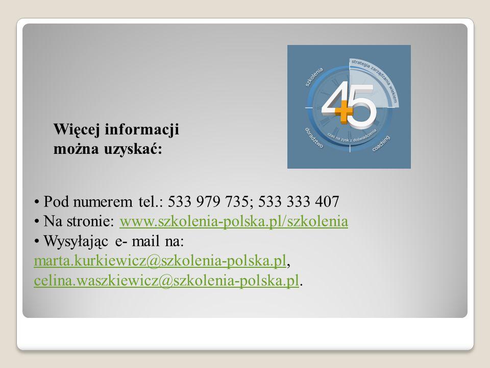 Więcej informacji można uzyskać: Pod numerem tel.: 533 979 735; 533 333 407 Na stronie: www.szkolenia-polska.pl/szkoleniawww.szkolenia-polska.pl/szkol