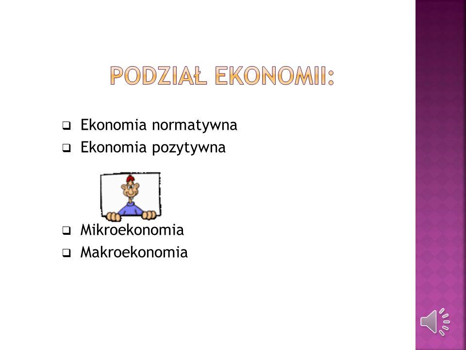Celem ekonomii jest poznanie rzeczywistości gospodarczej, opisanie jej i wyjaśnienie przyczyn i natury zjawisk oraz procesów zachodzących w gospodarce