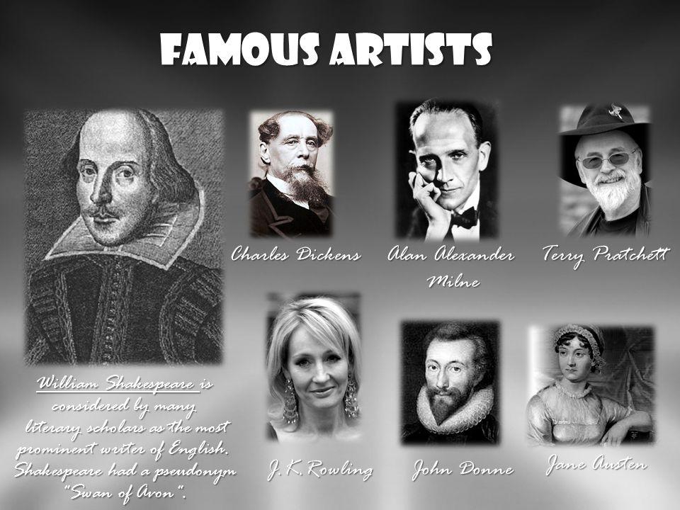 Literatura: Dramaturg William Szekspir jest przez wielu literaturoznawców uważany za najwybitniejszego pisarza angielskiego. Inni dobrze znani pisarze