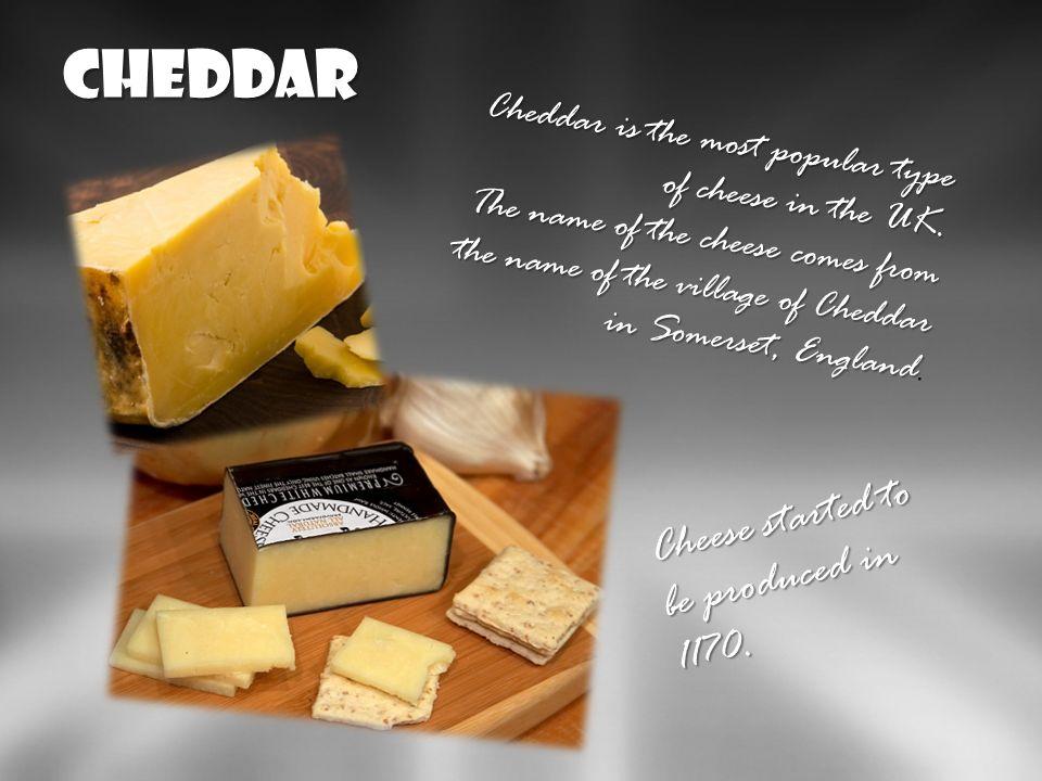 Cheddar Cheddar - nazwa sera pochodzi od nazwy wsi Cheddar w Anglii w hrabstwie Somerset. Ser zaczęto produkować w 1170r. Jest to najpopularniejszy ga