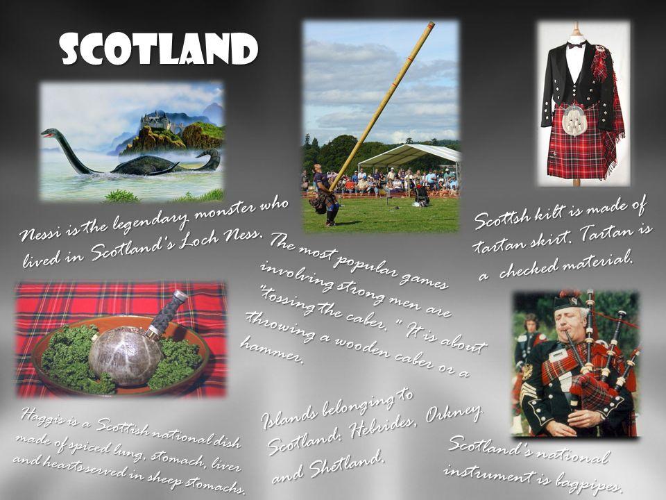 Scotland Najpopularniejsze zawody w których udziała biorą silni mężczyźni to Tossing the caber