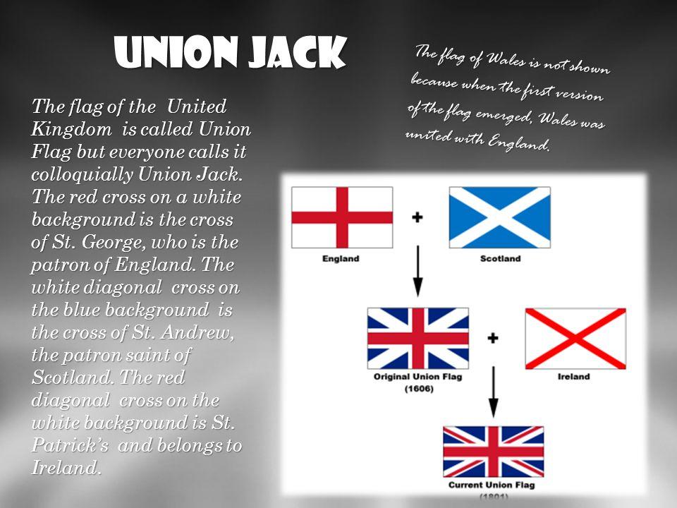 Union Jack Czerwony krzyż na białym tle to krzyż Św. Georga, który jest patronem Anglii. Dwa białe krzyże po przekątnej, które są na niebieskim tle to