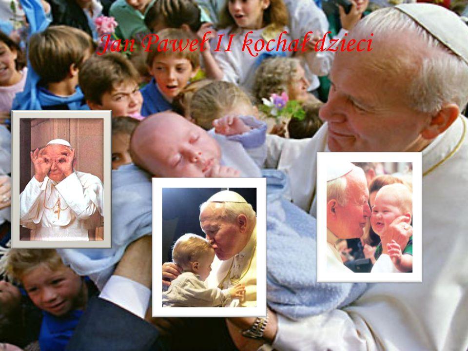 Jan Paweł II kochał dzieci