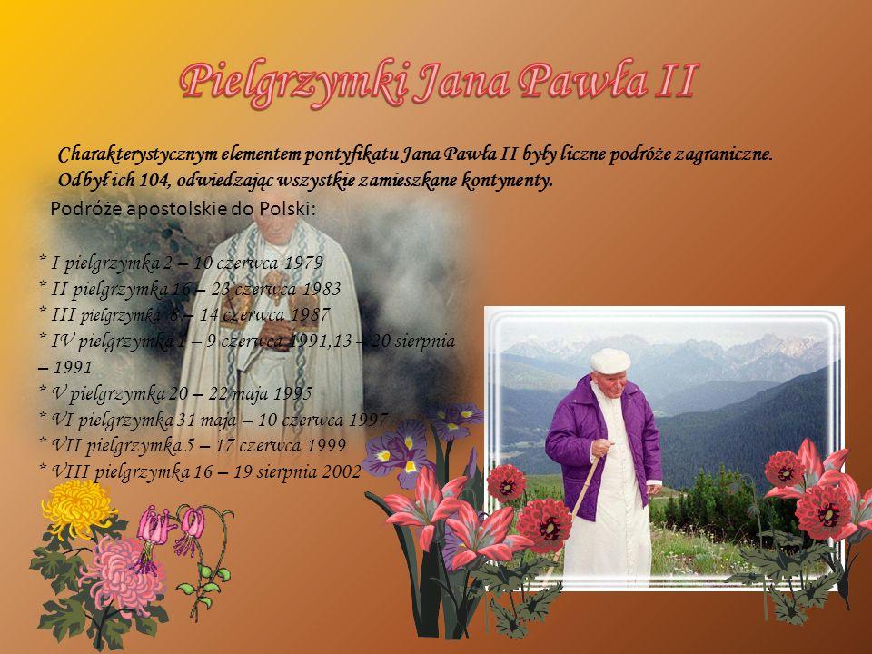 Charakterystycznym elementem pontyfikatu Jana Pawła II były liczne podróże zagraniczne. Odbył ich 104, odwiedzając wszystkie zamieszkane kontynenty. *