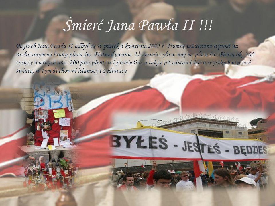 Śmierć Jana Pawła II !!! Pogrzeb Jana Pawła II odbył się w piątek 8 kwietnia 2005 r. Trumnę ustawiono wprost na rozłożonym na bruku placu św. Piotra d