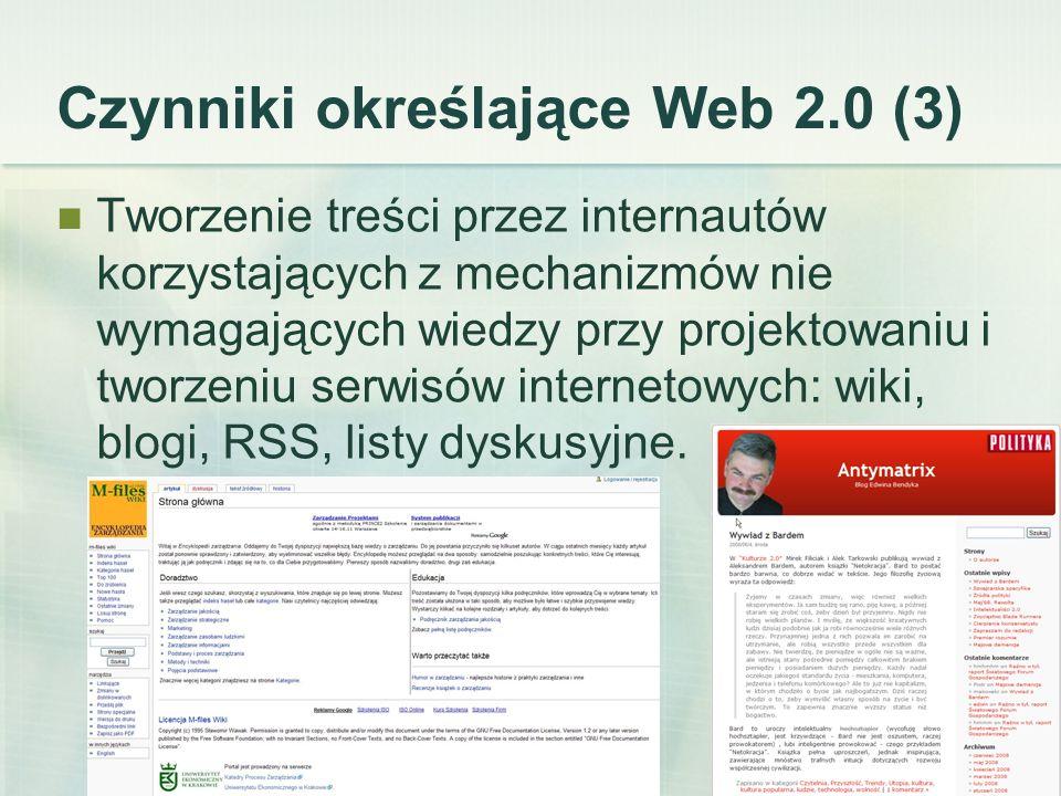 Biblioteka w społeczeństwie informacyjnym 10 Czynniki określające Web 2.0 (3) Tworzenie treści przez internautów korzystających z mechanizmów nie wyma