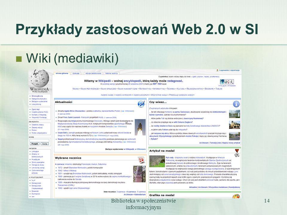 Biblioteka w społeczeństwie informacyjnym 14 Przykłady zastosowań Web 2.0 w SI Wiki (mediawiki)