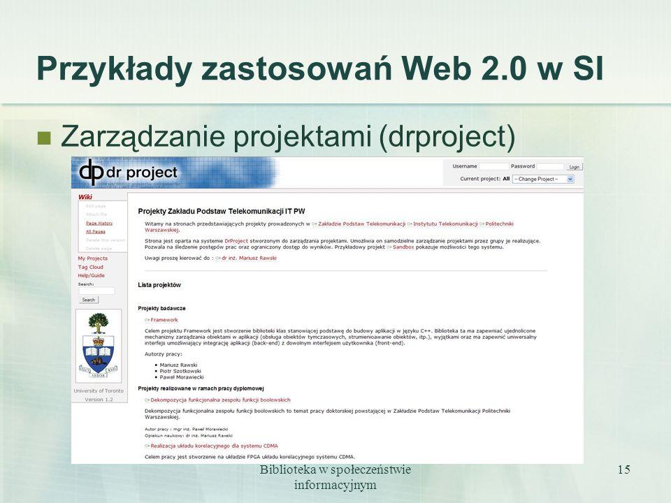 Biblioteka w społeczeństwie informacyjnym 15 Przykłady zastosowań Web 2.0 w SI Zarządzanie projektami (drproject)