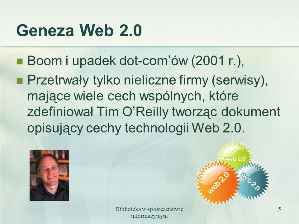 Biblioteka w społeczeństwie informacyjnym 5 Geneza Web 2.0 Boom i upadek dot-comów (2001 r.), Przetrwały tylko nieliczne firmy (serwisy), mające wiele