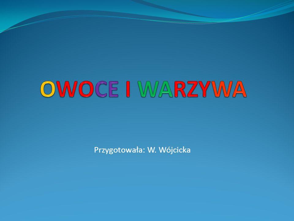 Przygotowała: W. Wójcicka