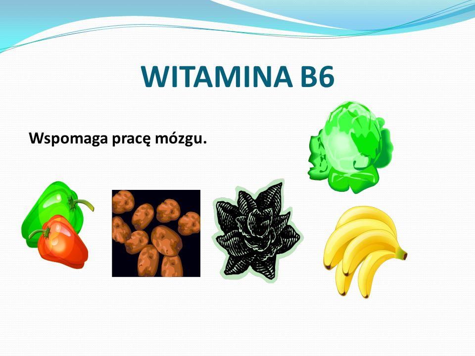 WITAMINA B6 Wspomaga pracę mózgu.
