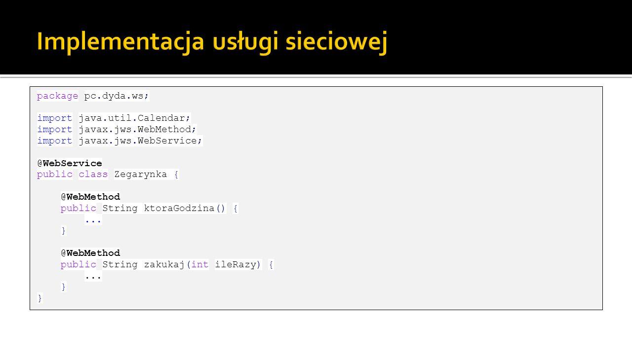 package pc.dyda.ws; import java.util.Calendar; import javax.jws.WebMethod; import javax.jws.WebService; @WebService public class Zegarynka { @WebMetho
