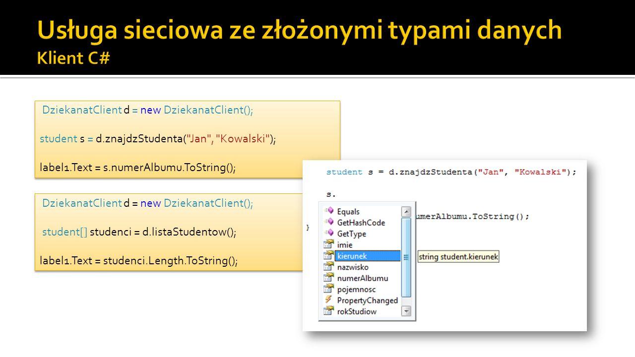 DziekanatClient d = new DziekanatClient(); student s = d.znajdzStudenta(