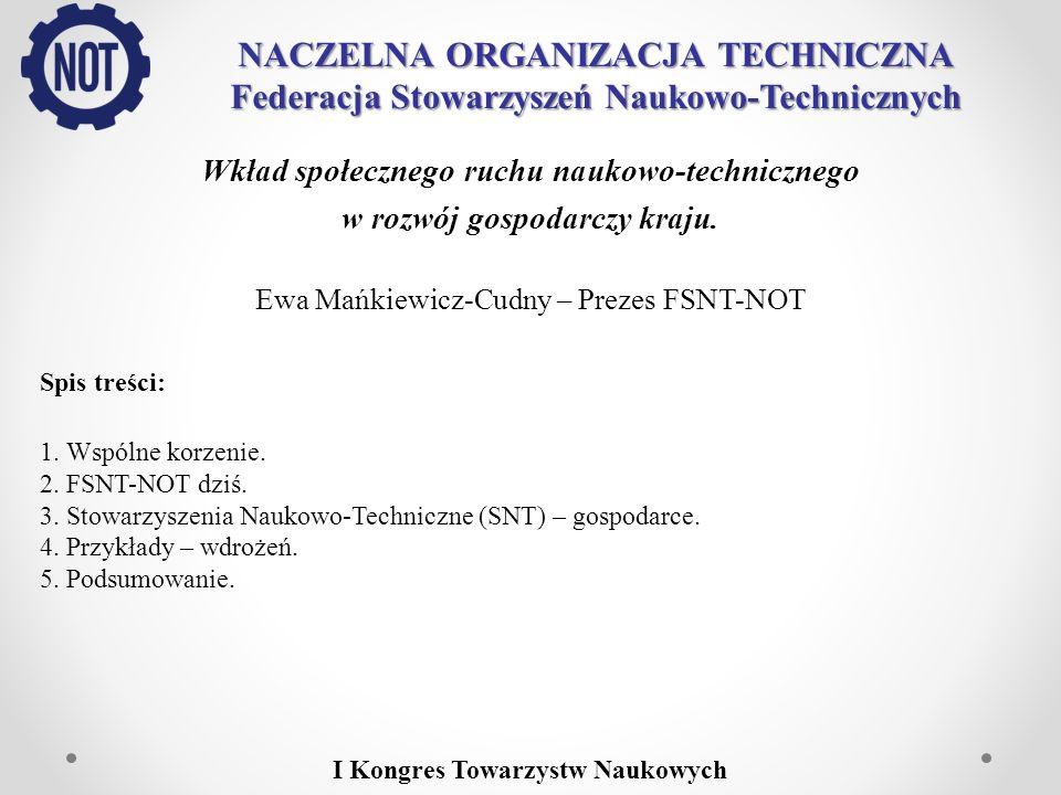NACZELNA ORGANIZACJA TECHNICZNA Federacja Stowarzyszeń Naukowo-Technicznych Wspólne korzenie: 1807 r.