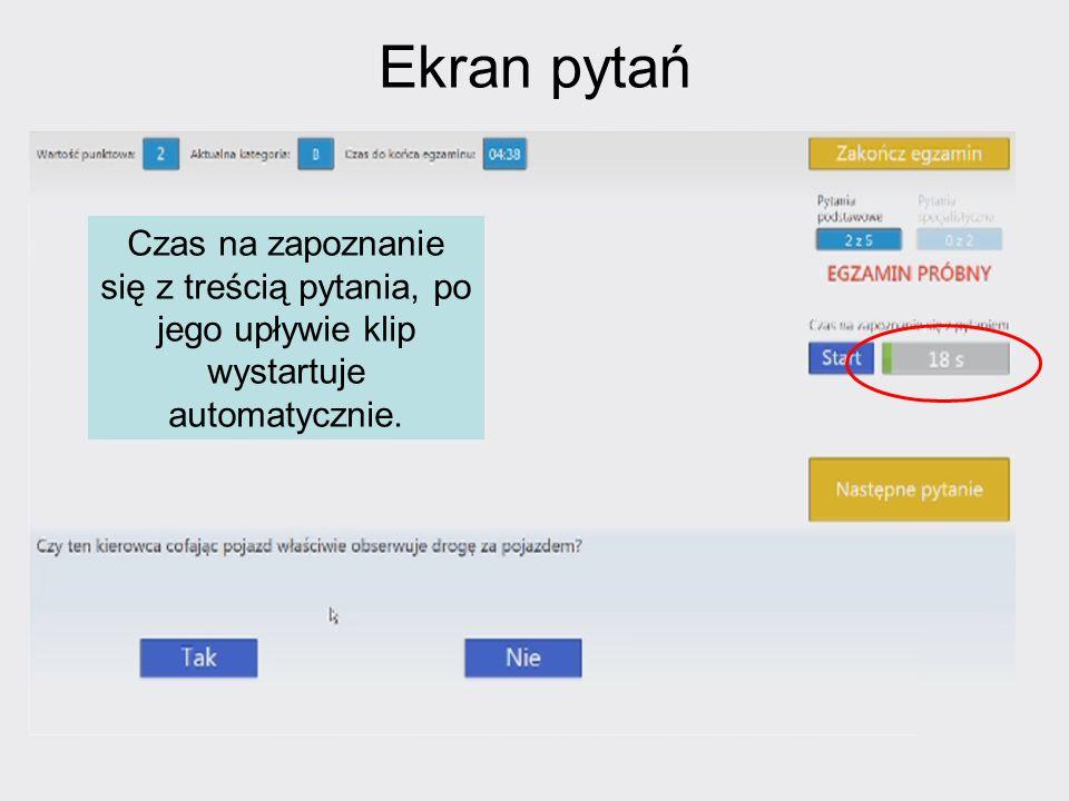 Ekran pytań Czas na zapoznanie się z treścią pytania, po jego upływie klip wystartuje automatycznie.