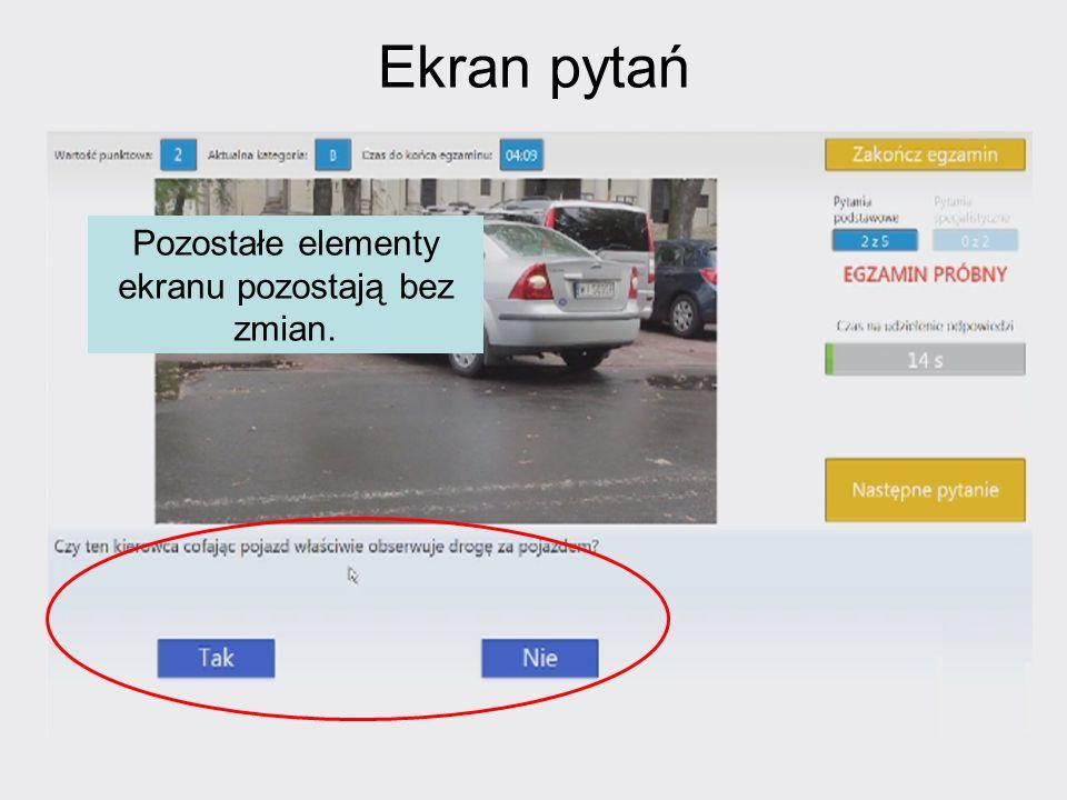 Ekran pytań Pozostałe elementy ekranu pozostają bez zmian.
