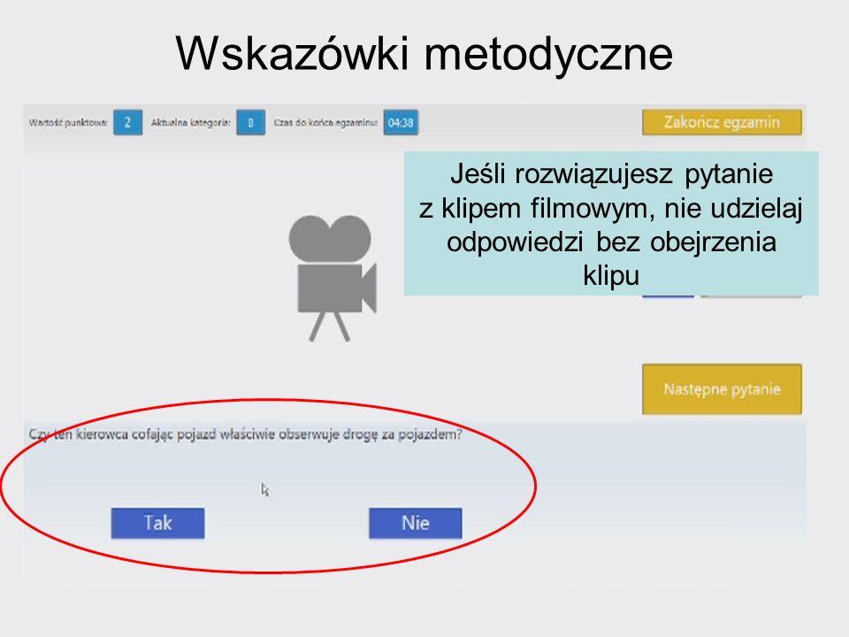 Wskazówki metodyczne Jeśli rozwiązujesz pytanie z klipem filmowym, nie udzielaj odpowiedzi bez obejrzenia klipu