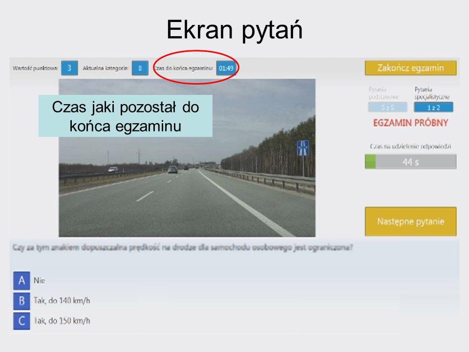 Ekran pytań Podczas prezentacji klipu, czas na udzielenie odpowiedzi nie upływa.