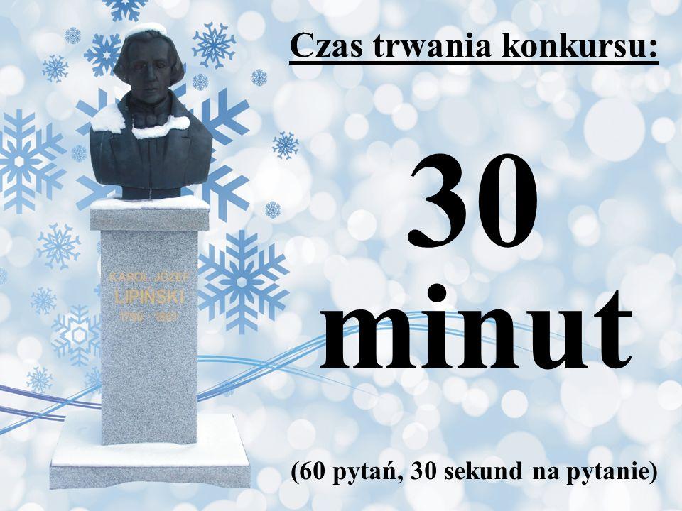 Czas trwania konkursu: 30 minut (60 pytań, 30 sekund na pytanie)